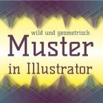 So erstellst du geometrische Flächen und abstrakte Musterwelten in Illustrator