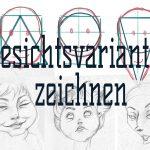 Basic: So zeichne ich Gesichter und ihre Variationen