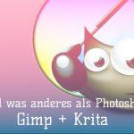 kostenlose Alternativen zu Photoshop – Gimp und Krita
