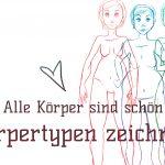 verschiedene weibliche Körpertypen zeichnen – so zeichne ich Teil 2