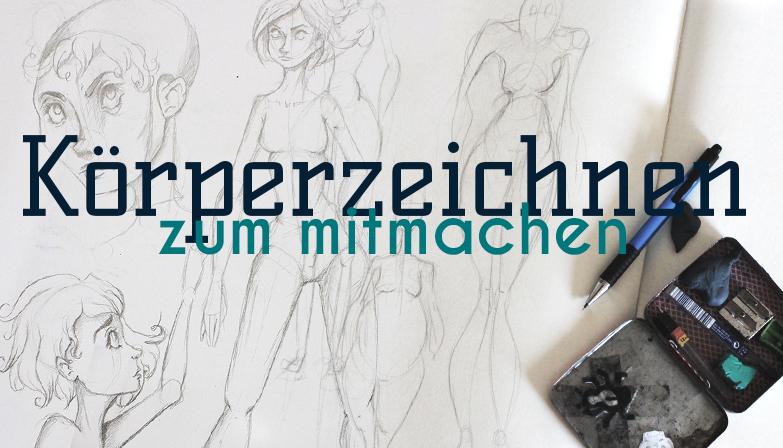Zeichenmonat - Körperzeichnen - Zeichne und Gestalte