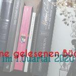 gelesene Bücher aus dem 1. Quartal 2020